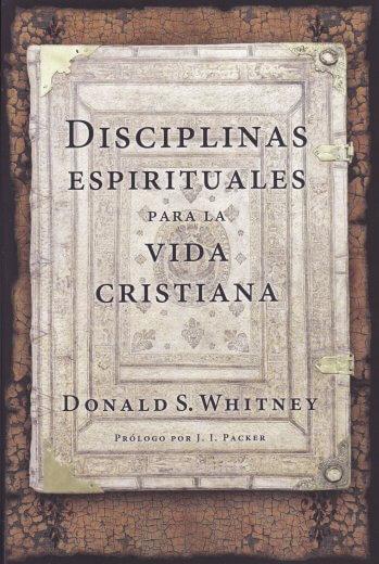 Disciplinas Espirituales para la..Vida Cristiana