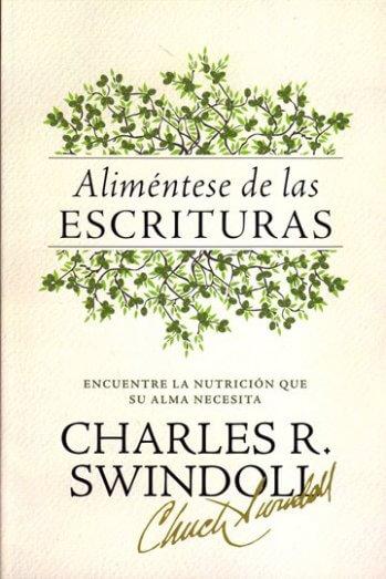 Aliméntese de las Escrituras -..encuentre la nutrición que su alma necesita