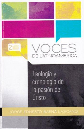 Teología y Cronología de la Pasión de Cristo