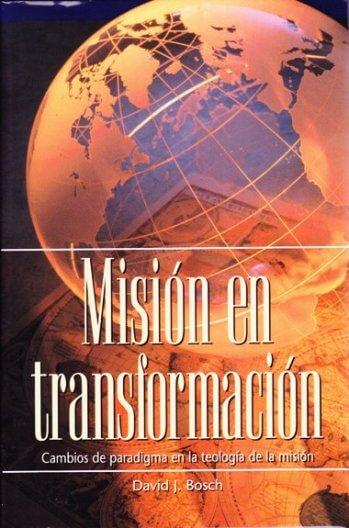 Mision en Transformación: Cambios de Paradigma en la Teología de la Misión