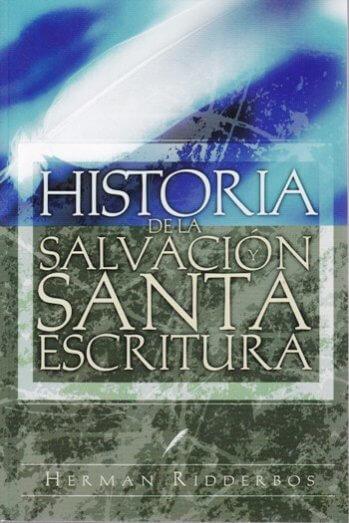Historia de la Salvacion y Santa Escritura