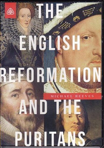 The English Reformation and the Puritans / La Reforma en Inglaterra y los Puritanos - DVD (doblado al español) 12 lecciones en 2 discos