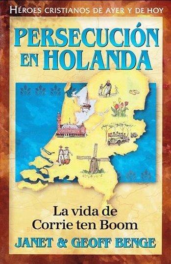 Persecucion en Holanda (La Vida de Corrie ten Boom)