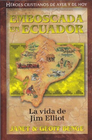 Emboscada En Ecuador - La vida de Jim Elliot