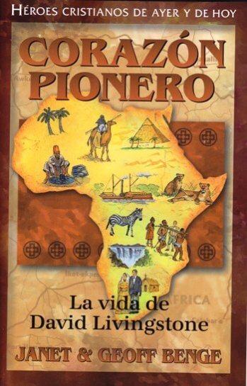 Corazón Pionero - La Vida de David Livingstone