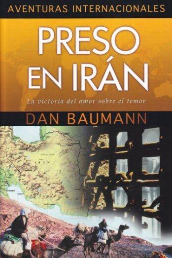 Preso en Iran - la historia del poder del amor sobre el temor