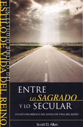 Entre lo Sagrado y lo Secular - estudio bíblico sobre el estilo de vida del reino