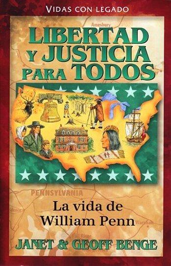 Libertad y Justicia para Todos - La Vida de William Penn
