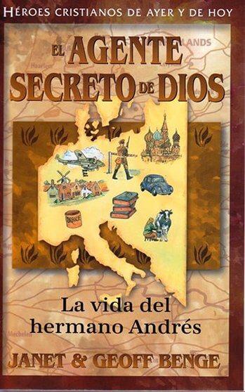 El Agente Secreto de Dios - La Vida del Hermano Andrés