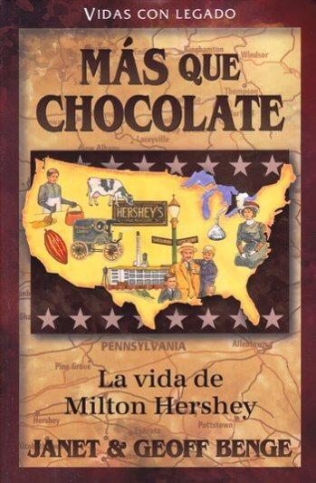 Más Que Chocolate - la vida de Milton Hershey