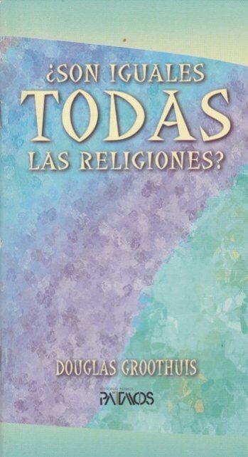 Son Iguales Todas las Religiones?
