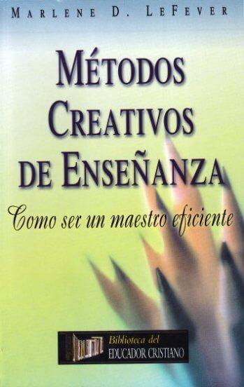 Métodos Creativos de Enseñanza - como ser un maestro eficiente