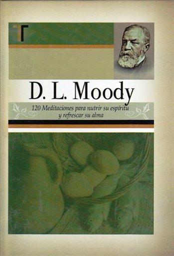 120 Meditaciones para Nutrir Su Espíritu y Refrescar Su Alma (D.L. Moody) - pasta dura