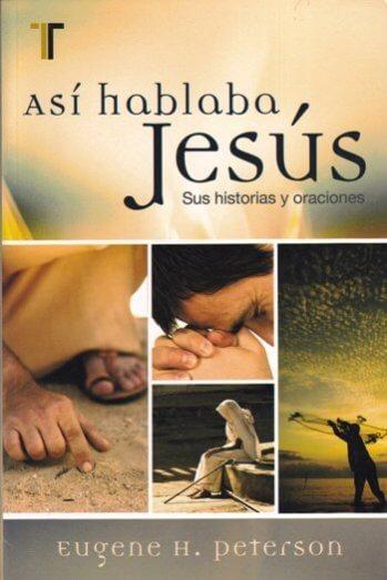 Así Hablaba Jesús - Sus Historias y Oraciones