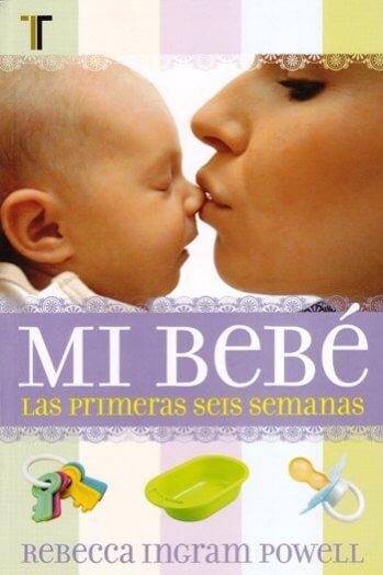Mi Bebé - Las Primeras Seis Semanas
