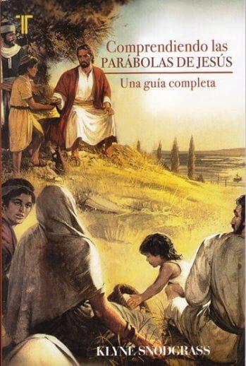 Comprendiendo las Parábolas de Jesús - Una Guía Completa