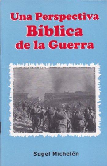 Una Perspectiva Bíblica de la Guerra