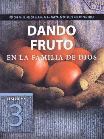 Dando Fruto en la Familia de Dios (3) - un curso de discipulado para fortalecer su caminar con Dios