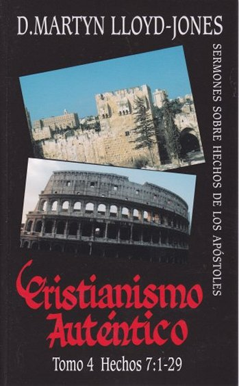 Cristianismo Auténtico Tomo 4 Hechos 7:1-29