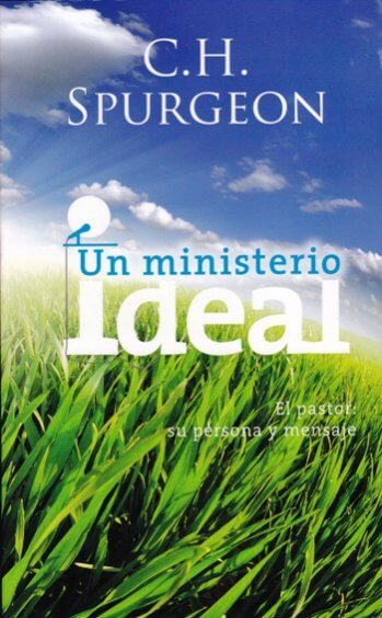 Un Ministerio Ideal..El Pastor: Su Persona y Mensaje