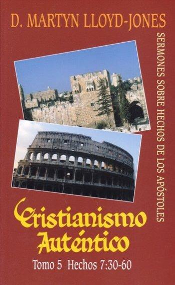 Cristianismo Auténtico Tomo 5 Hechos 7:30-60