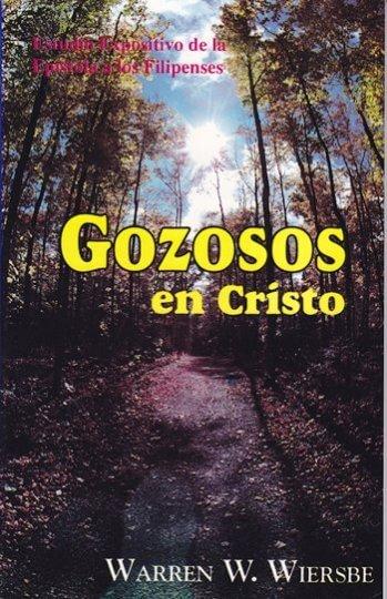 Gozosos en Cristo - estudio expositivo de la epístola a los Filipenses