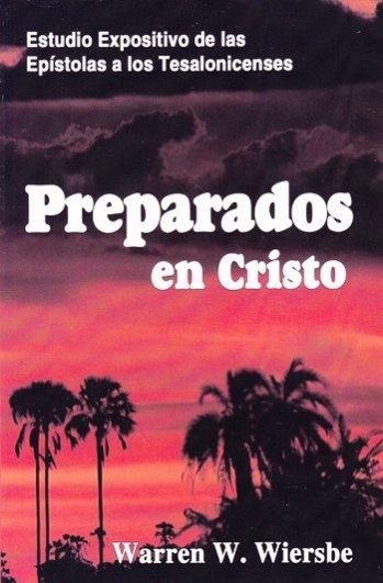 Preparados en Cristo - estudio expositivo de las epístolas a los Tesalonicenses