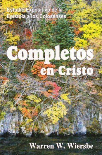 Completos en Cristo - estudio expositivo de la epístola a los Colosenses
