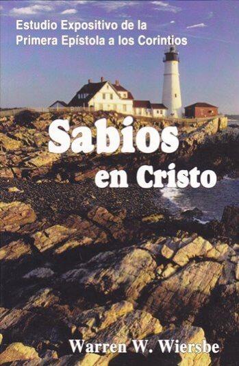 Sabios en Cristo - estudio expositivo de la primera epístola a los Corintios