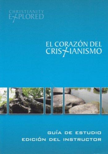 El Corazón del Cristianismo - Guía del Estudio para Instructor