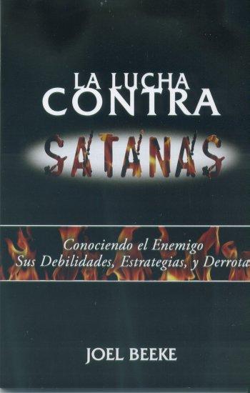 La Lucha Contra Satanas: Conociendo el Enemigo