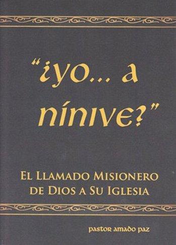 ¿Yo... a Nínive?? - El Llamamado Misionero de Dios a Su Iglesia