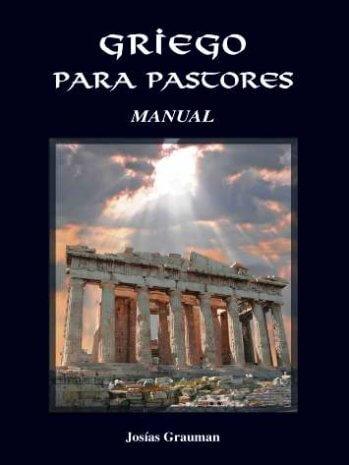 Griego para Pastores - Manual de Trabajo (2a Edición)