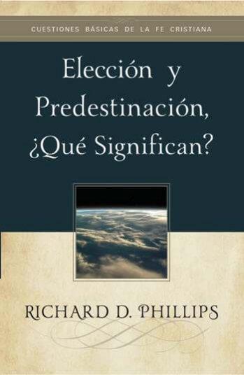 Elección y Predestinación