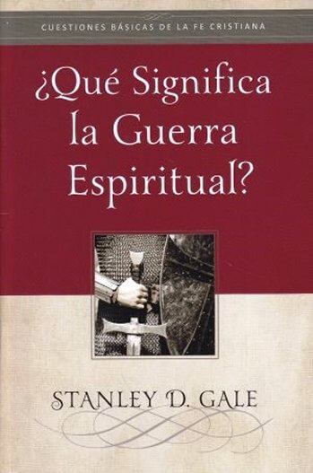 ¿Qué Significa la Guerra Espiritual? (tratado)
