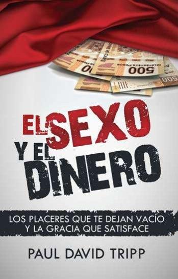 El Sexo y el Dinero - Los Placeres que Te Dejan Vacío y la Gracia que Satisface