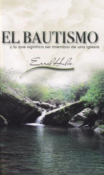 El Bautismo y Lo Que Significa Ser Miembro de la Iglesia (segunda edición)