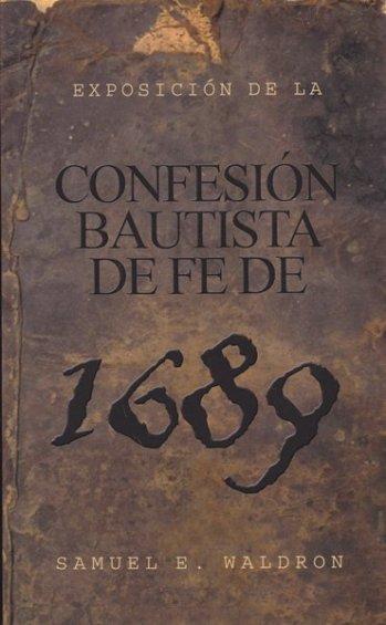 Exposición de la Confesión Bautista de Fe de 1689 (pasta flexible)