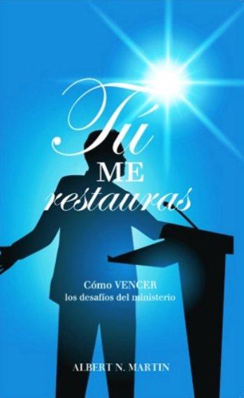 Tú Me Restaurás - Cómo vencer los desafíos del ministerio