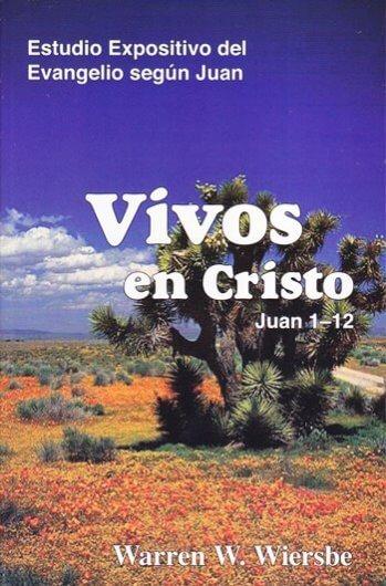 Vivos en Cristo - estudio expositivo del evangelio según Juan