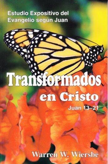Transformados en Cristo - estudio expositivo del evangelio según Juan