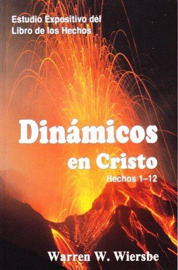 Dinámicos en Cristo - estudio expositivo del libro de los Hechos 1 - 12