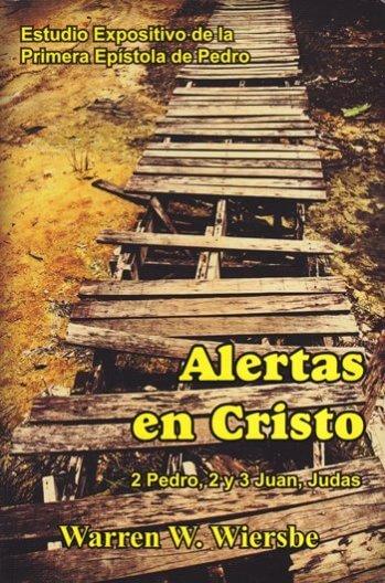 Alertas en Cristo - estudio expositivo de las epístolas de 2 Pedro
