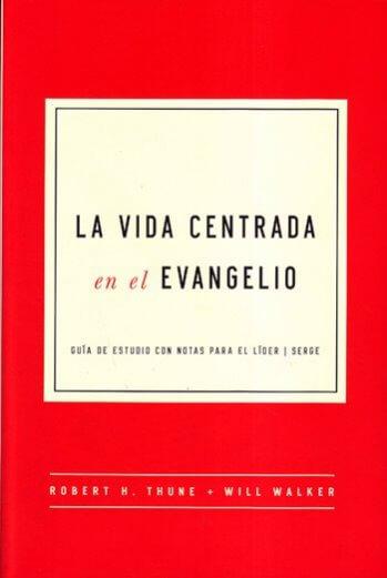 La Vida Centrada en el Evangelio (guía de estudio con notas para el líder)