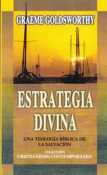 Estrategia Divina: Una Teología Bíblica de la Salvación