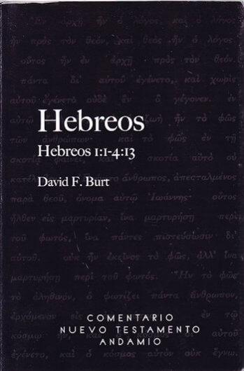 Hebreos Comentario - Tomo 1 Hebreos 1:1 - 4:14