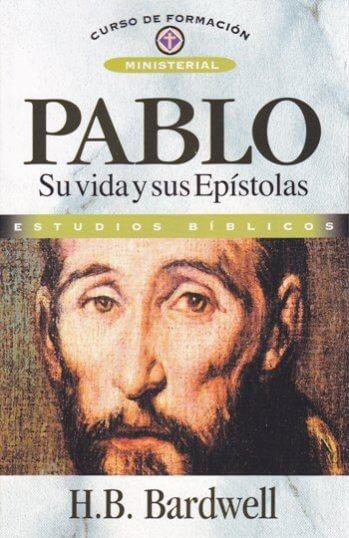 Pablo: Su Vida y sus Epístolas