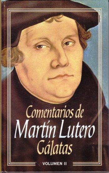 Comentarios de Martin Lutero - Vol. II: Gálatas (pasta dura)