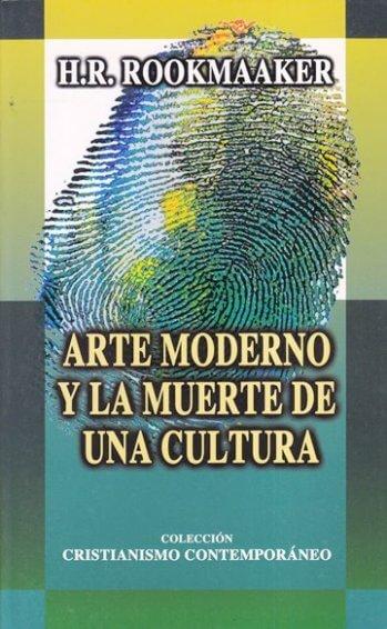 Arte Moderno y la Muerte de Cultura