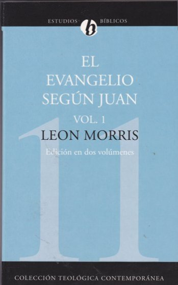 El Evangelio según Juan  Vol.1
